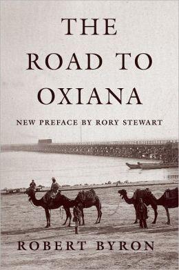 The Road to Oxiana | Robert Byron 9780195325607 Robert Byron (preface: Rory Stewart) Oxford University Press   Reisverhalen Azië