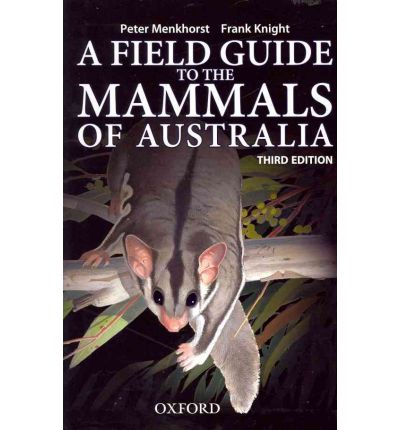 A Field Guide to the Mammals of Australia 9780195573954 Frank Knight Oxford University Press   Natuurgidsen Australië