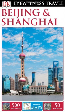 Beijing & Shanghai 9780241196762  Dorling Kindersley Eyewitness Guides  Reisgidsen China (Tibet: zie Himalaya)