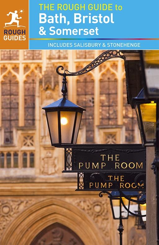 Rough Guide Bath, Bristol & Somerset 9780241237458  Rough Guide Rough Guides  Reisgidsen Midlands, Cotswolds, Oxford, Zuidwest-Engeland, Cornwall, Devon, Somerset, Dorset