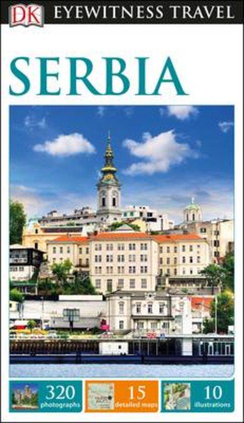 Serbia Eyewitness Guide 9780241247174  Dorling Kindersley Eyewitness Guides  Reisgidsen Servië, Bosnië-Hercegovina, Macedonië, Kosovo, Montenegro