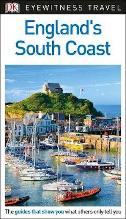 England's South Coast Eyewitness Guide 9780241290316  Dorling Kindersley Eyewitness Guides  Reisgidsen Zuidoost-Engeland, Kent, Sussex, Isle of Wight, Zuidwest-Engeland, Cornwall, Devon, Somerset, Dorset