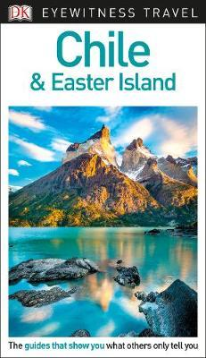 Chile & Easter Island Eyewitness Travel Guide 9780241306000  Dorling Kindersley Eyewitness Guides  Reisgidsen Chili