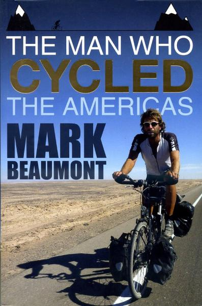The Man Who Cycled the Americas 9780593066980 Mark Beaumont Bantam Press   Fietsgidsen Wereld als geheel