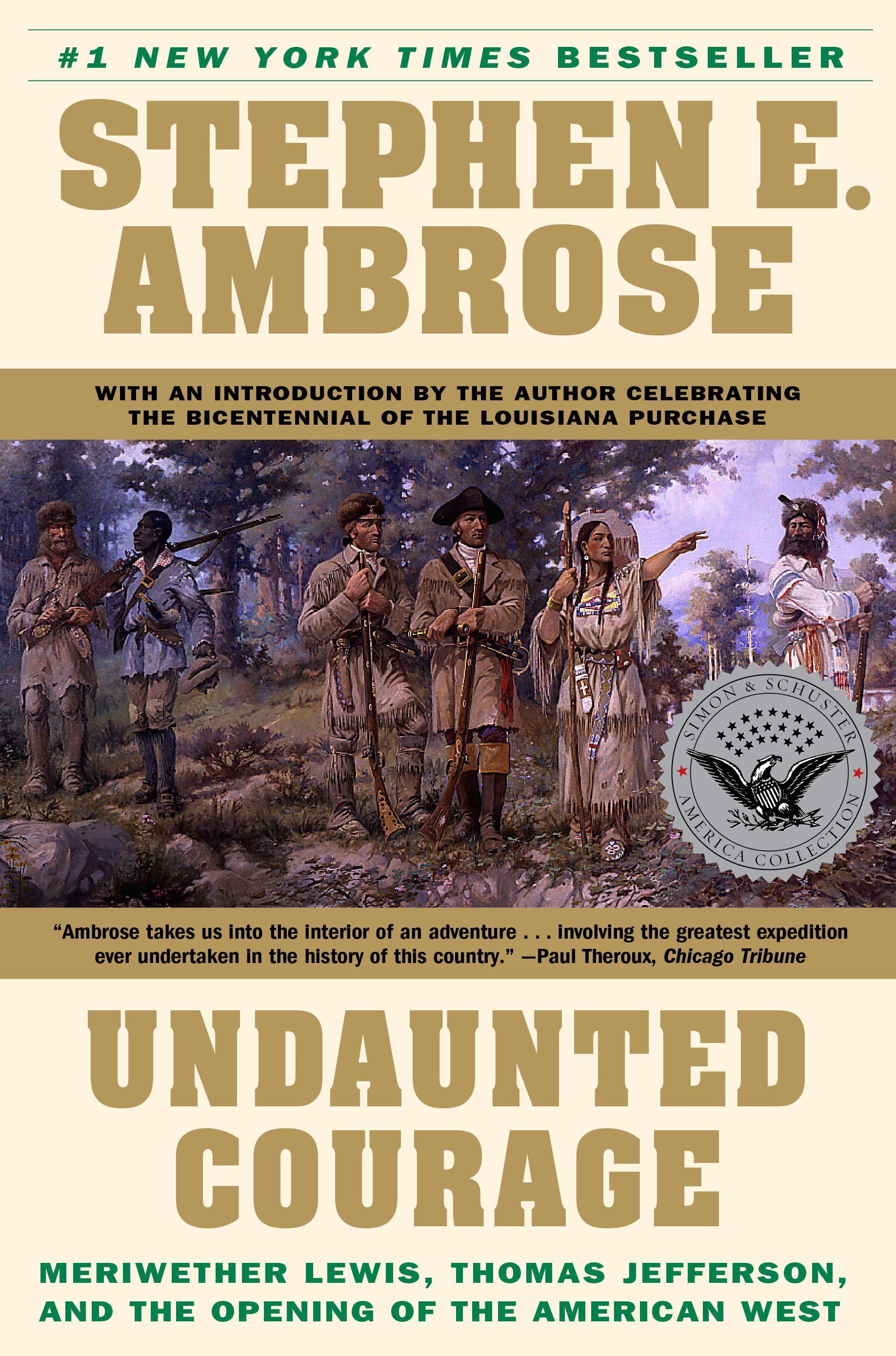 Undaunted Courage | Stephen E. Ambrose 9780684826974 Stephen E. Ambrose Simon & Schuster   Historische reisgidsen, Landeninformatie VS-West, Rocky Mountains