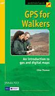 GPS For Walkers 9780711744455 Clive Thomas Jarrold/Ordnance Survey   Wandelgidsen