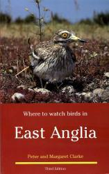 In East Anglia 9780713640649  Christopher Helm Where to watch birds  Natuurgidsen, Vogelboeken Lincolnshire, Norfolk, Suffolk, Cambridge