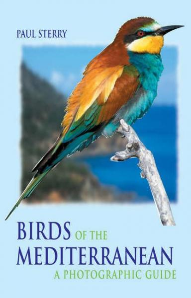 Birds of the Mediterranean 9780713663495 Sterry A + C Black Photographic Guides  Natuurgidsen, Vogelboeken Zuid-Europa / Middellandse Zee