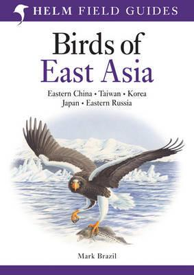 Birds of East Asia 9780713670400  A + C Black   Natuurgidsen, Vogelboeken Azië