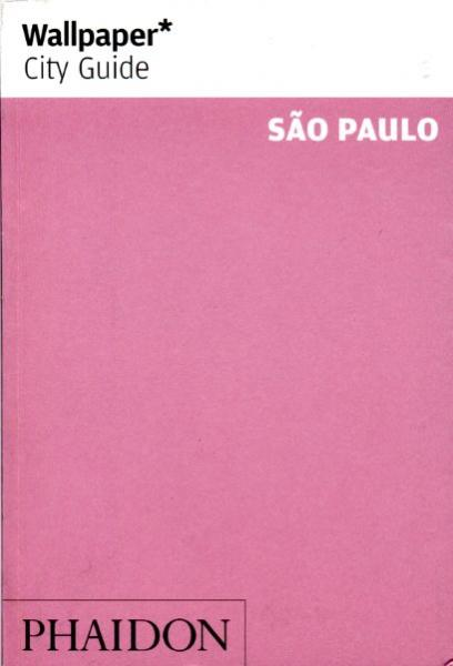Wallpaper City Guide Sao Paulo 9780714847313  Phaidon Wallpaper City Guides  Reisgidsen Brazilië