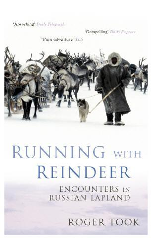 Running with Reindeer 9780719557392 Took Murray   Reisverhalen Europees Rusland