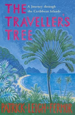 The Traveller's Tree 9780719566844 Patrick Leigh Fermor Murray   Reisverhalen Caribisch Gebied