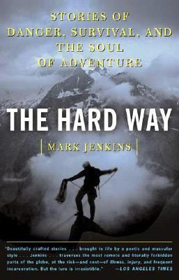 The Hard Way 9780743249416 Mark Jenkins Simon & Schuster   Wandelgidsen