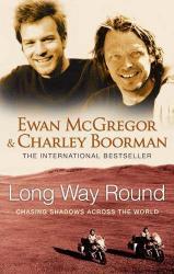 Long Way Round 9780751536805 Ewan McGregor TimeWarner   Reisverhalen Wereld als geheel