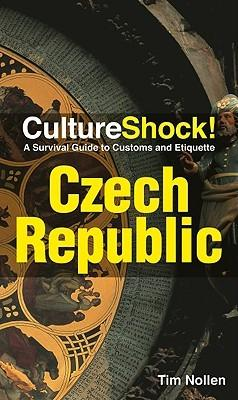 Culture Shock! Czech Republic 9780761454786  Culture shock   Landeninformatie Tsjechië