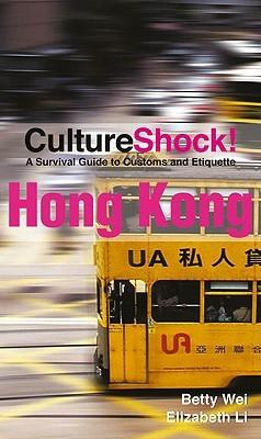 Culture Shock! HongKong 9780761454823  Culture shock   Landeninformatie China (Tibet: zie Himalaya)