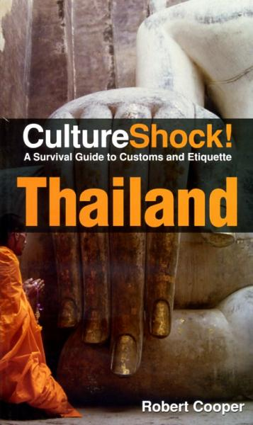 Culture Shock! Thailand 9780761454984  Culture shock   Landeninformatie Thailand