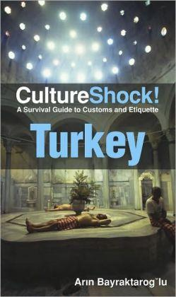 Culture Shock! Turkey 9780761456803  Culture shock   Landeninformatie Turkije