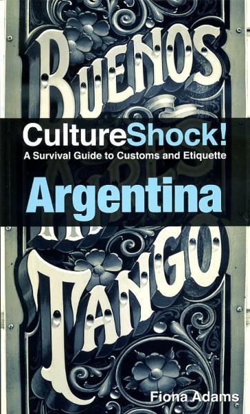 Culture Shock! Argentina 9780761460503  Culture shock   Landeninformatie Argentinië