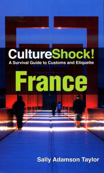 Culture Shock! France 9780761480679  Culture shock   Landeninformatie Frankrijk