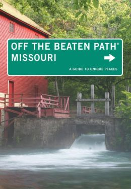 Missouri 9780762786497  Globe Pequot Press Off the Beaten Path  Reisgidsen Grote Meren, Chicago, Centrale VS –Noord