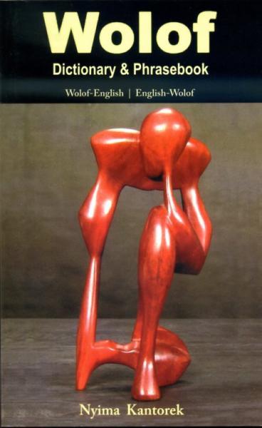 Wolof dictionary & phrasebook 9780781810869 Nyima Kantorek Hippocrene books   Taalgidsen en Woordenboeken West-Afrikaanse kustlanden (van Senegal tot en met Nigeria)
