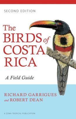 Birds of Costa Rica 9780801479885 Garrigues, Richard; Dean, Robert (Illustrations) Comstock Publishing   Natuurgidsen, Vogelboeken Costa Rica