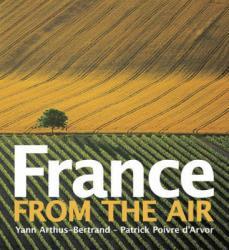 France From The Air 9780810951723 Yann Arthus Bertrand Abrams   Fotoboeken Frankrijk