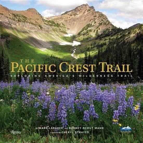 The Pacific Crest Trail 9780847849765  Rizzoli   Fotoboeken VS-West, Rocky Mountains