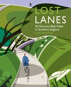 Lost Lanes 9780957157316  Wild Things Publishing Ltd   Fietsgidsen Cornwall, Devon, Somerset, Dorset, Kent, Sussex, Isle of Wight