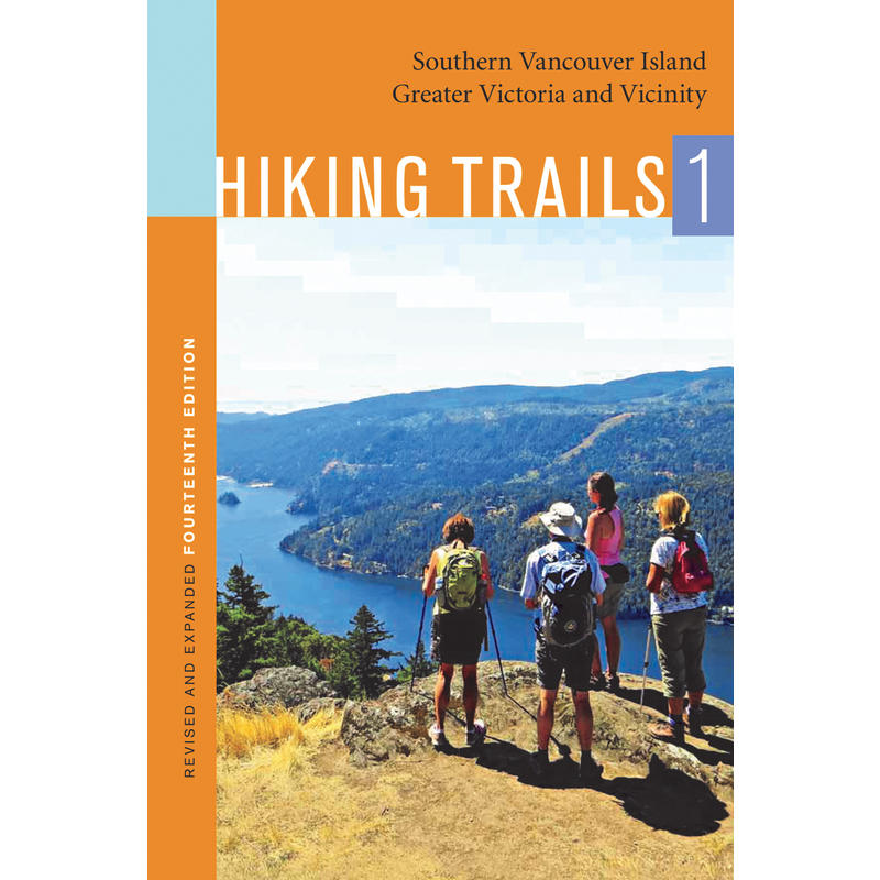 Hiking Trails 1: Southern Vancouver Island, Greater Victoria and Vicinity 9780987779717  Orca Books   Wandelgidsen West-Canada, Rockies
