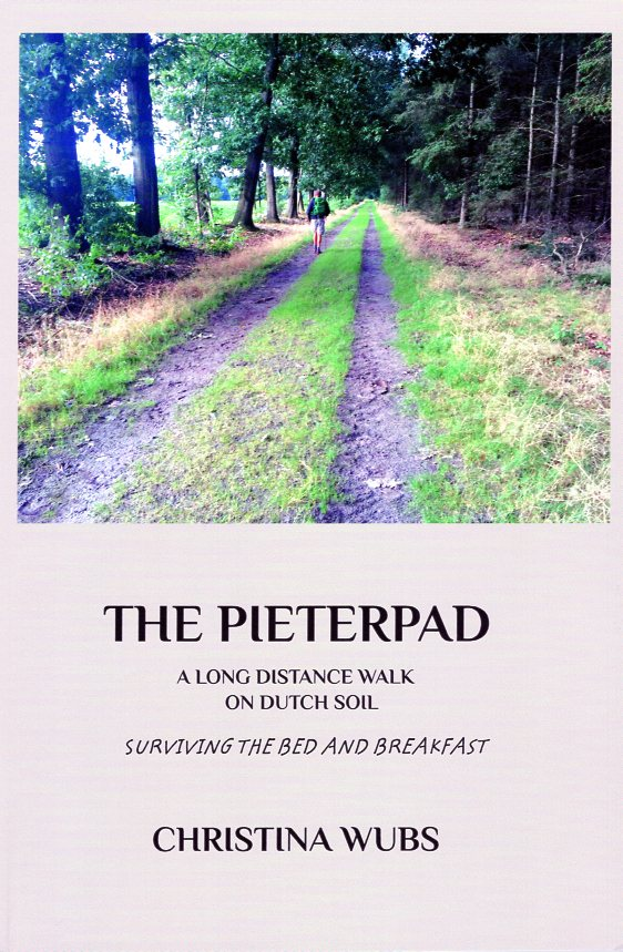 The Pieterpad - a long distance walk on Dutch soil 9781364205102 Christina Wubs Christina Wubs   Wandelreisverhalen Nederland