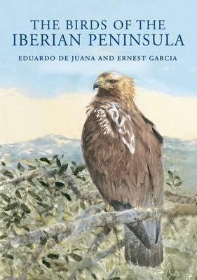 The Birds of the Iberian Peninsula 9781408124802 Eduardo de Juana, Ernest Garcia Bloomsbury Publishing   Natuurgidsen, Vogelboeken Spanje