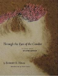 Through the Eyes of the Condor 9781426201325  National Geographic   Fotoboeken Wereld als geheel