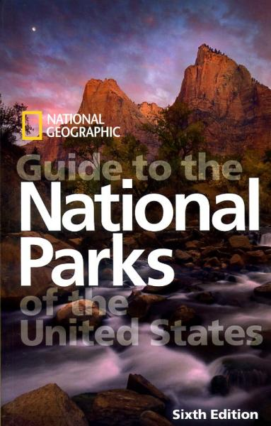 Guide to the National Parks of the United States 9781426203930  National Geographic   Reisgidsen Verenigde Staten