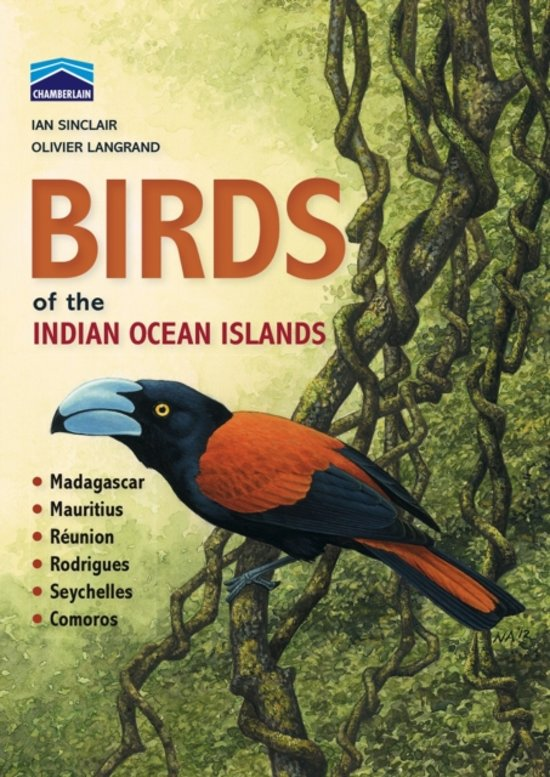 Chamberlain s Guide Birds of Indian Ocean Isl. 9781431700851 Ian Sinclair New Holland   Natuurgidsen, Vogelboeken Indische Oceaan