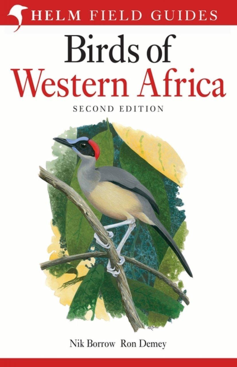 Birds of Western Africa 9781472905680  Christopher Helm Field Guides  Natuurgidsen, Vogelboeken West-Afrikaanse kustlanden (van Senegal tot en met Nigeria)