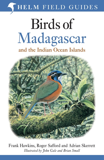 Birds of Madagascar and the Indian Ocean Islands 9781472924094 Roger Safford Helm   Natuurgidsen, Vogelboeken Madagascar