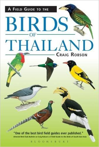 A Field Guide to the Birds of Thailand 9781472935823 Craig Robson New Holland   Natuurgidsen, Vogelboeken Thailand