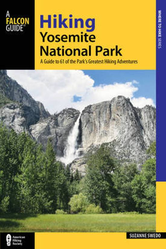 Hiking Yosemite National Park | wandelgids 9781493017720 Suzanne Swedo Falcon Guides   Wandelgidsen California, Nevada