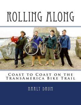Rolling Along 9781497417397 Harly Drum CreateSpace Publishing   Fietsgidsen Verenigde Staten