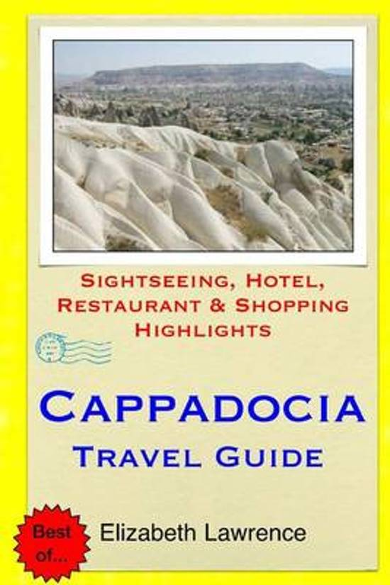 Cappadocia Travel Guide 9781511439046 Elizabeth Lawrence Elizabeth Lawrence   Reisgidsen Turkse Riviera, overig Turkije