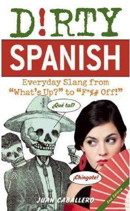 Dirty Spanish 9781569759233  Ulysses   Taalgidsen en Woordenboeken Wereld als geheel