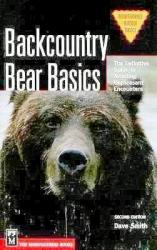 Backcountry Bear Basics 9781594850288 Dave Smith Mountaineers   Wandelgidsen Reisinformatie algemeen