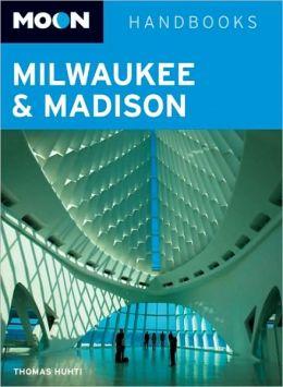 Moon Handbook Milwaukee & Madison | reisgids 9781598802009  Moon   Reisgidsen Grote Meren, Chicago, Centrale VS –Noord