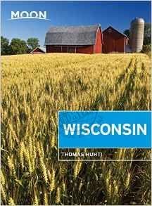 Moon Handbook Wisconsin | reisgids 9781631214295  Moon   Reisgidsen Grote Meren, Chicago, Centrale VS –Noord
