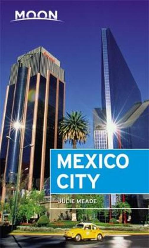 Moon Handbook Mexico City | reisgids 9781640492844  Moon   Reisgidsen Mexico behalve Yucatan