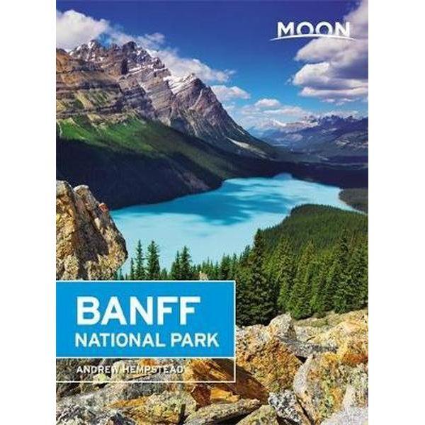 Moon Handbook Banff National Park | reisgids 9781640495845  Moon   Reisgidsen West-Canada, Rockies