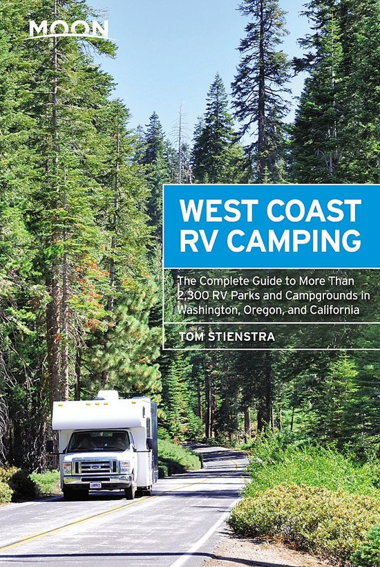 West Coast RV Camping 9781640498884  Moon   Campinggidsen, Reisgidsen VS ten oosten van de Rocky Mountains