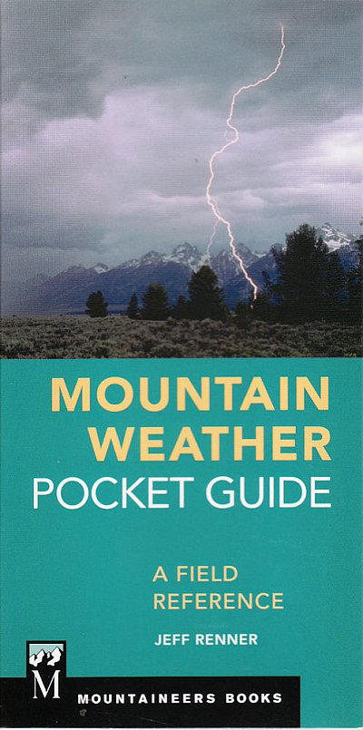 Mountain Weather Pocket Guide | Jeff Renner 9781680510935  Mountaineers   Klimmen-bergsport Reisinformatie algemeen